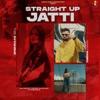 Straight Up Jatti feat Harj Nagra Single