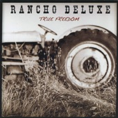 Rancho Deluxe - True Freedom