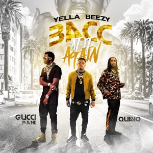 Yella Beezy, Quavo & Gucci Mane - Bacc At It Again