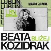 Bliżej (Miasto Muzyka) - Beata Kozidrak
