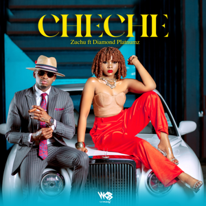 Zuchu - Cheche feat. Diamond Platnumz