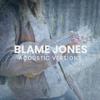 Blame Jones - Young Hearts Run Free (Acoustic) artwork