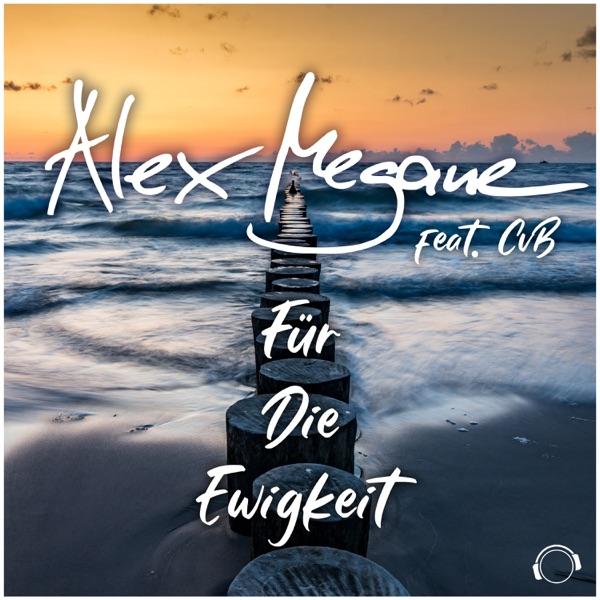 Alex Megane feat. CvB - Für Die Ewigkeit