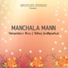 Manchala Mann feat Abhay Jodhpurkar Single
