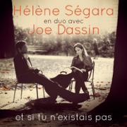 Et si tu n'existais pas - Hélène Ségara & Joe Dassin