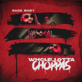 Whole Lotta Choppas - Sada Baby
