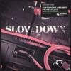 Slow Down (feat. Jorja Smith) - Vintage Culture & Slow Motion Remix by Maverick Sabre iTunes Track 3