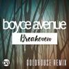 Breakeven (Falling to Pieces) [Goldhouse Remix] - Single, Boyce Avenue & GOLDHOUSE