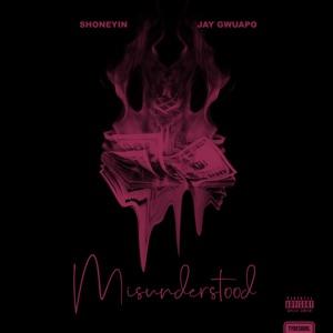 Shoneyin - Misunderstood feat. Jay Gwuapo