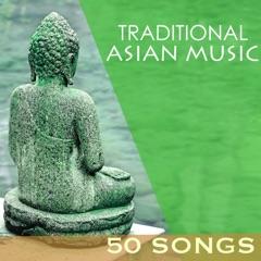 Traditional Asian Music - 50 Oriental Songs, Japanese Shamisen & Shakuhachi, Korean, Chinese and Tibetan Background Tracks