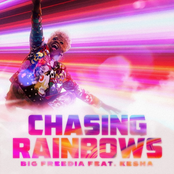 Chasing Rainbows (feat. Kesha) - Single
