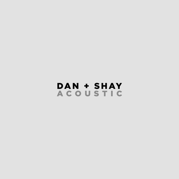 Dan + Shay (Acoustic) - Single
