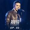 Raffa Augusto, Ep. 3 (Ao Vivo)
