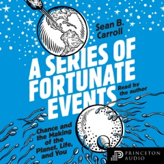 A Series of Fortunate Events: Chance and the Making of the Planet, Life, and You (Unabridged)