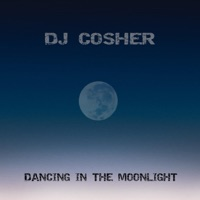 DJ Cosher - Dancing in the Moonlight