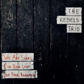 The Rebels Trio - We Are Stars