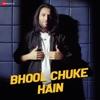 Bhool Chuke Hain