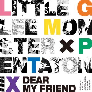 Little Glee Monster - Dear My Friend feat. ペンタトニックス