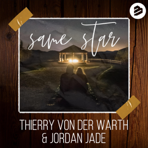 THIERRY VON DER WARTH & Jordan Jade - Same Star