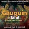 Gauguin in Tahiti: Paradise Lost (Original Motion Picture Soundtrack) - Remo Anzovino