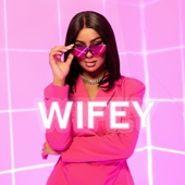 Wifey - Single