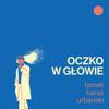 Tymek, Kuba Karaś & urbanski - Oczko W Głowie artwork