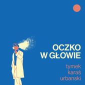 Oczko W Głowie - Tymek, Kuba Karaś & urbanski