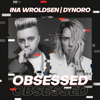 Ina Wroldsen & Dynoro - Obsessed artwork