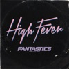 High Fever by FANTASTICS from EXILE TRIBE