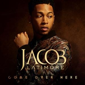 Jacob Latimore - Come Over Here