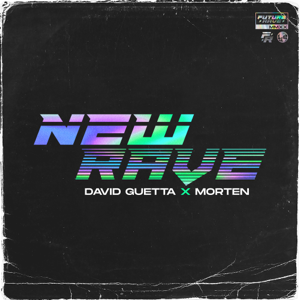 David Guetta & MORTEN - New Rave - EP