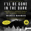 I'll Be Gone in the Dark AudioBook Download