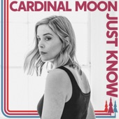 Cardinal Moon - Just Know