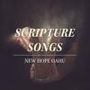 Scripture Songs - New Hope Oahu