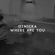 Where Are You - Otnicka