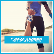 Workout & Running: Best Songs for Sports - Various Artists
