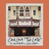 Too Late feat Wiz Khalifa Lukas Graham Single