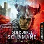 Der dunkle Schamane - Survival Quest-Serie 2 (Ungekürzt)