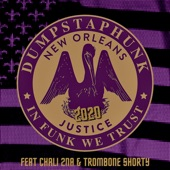 Dumpstaphunk - Justice 2020 (feat. Chali 2na & Trombone Shorty)