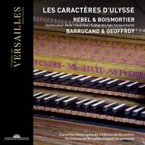 Loris Barrucand & Clément Geoffroy - Rebel & Boismortier: Les caractères d'Ulysse. Suites pour deux clavecins