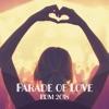 Parade of Love: EDM 2018