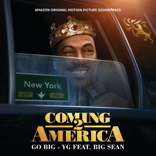 "YG – Go Big (feat. Big Sean) [From the Amazon Original Motion Picture Soundtrack ""Coming 2 America""] – Single [iTunes Plus M4A]"