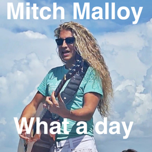 Mitch Malloy - What a Day