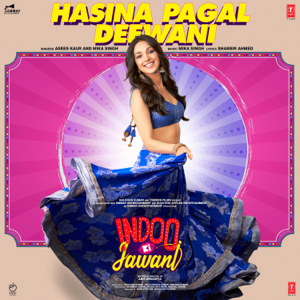 "Mika Singh & Asees Kaur - Hasina Pagal Deewani (From ""Indoo Ki Jawani"")"