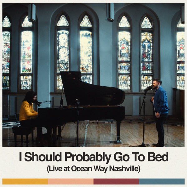 I Should Probably Go To Bed (Live at Ocean Way Nashville) - Single