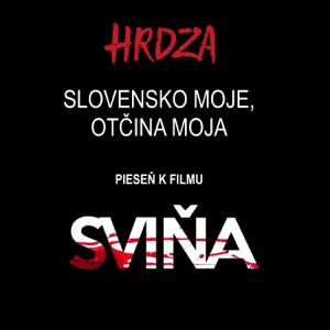 Hrdza - Slovensko Moje, Otcina Moja