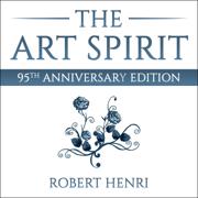 The Art Spirit (Unabridged)