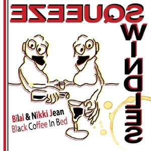 Bilal & Nikki Jean - Black Coffee in Bed
