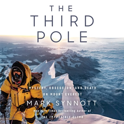 The Third Pole: Mystery, Obsession, and Death on Mount Everest (Unabridged)