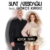 Büyük Soru (feat. Gökçe Kırgız)